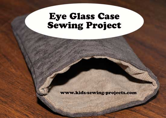 eye glass case sewing project