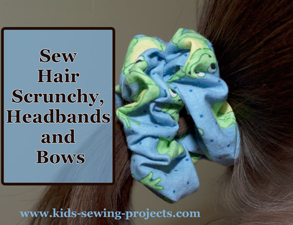 sew hair scrunchy, headbands and bows projects